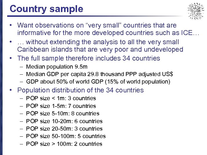 """Country sample • Want observations on """"very small"""" countries that are informative for the"""