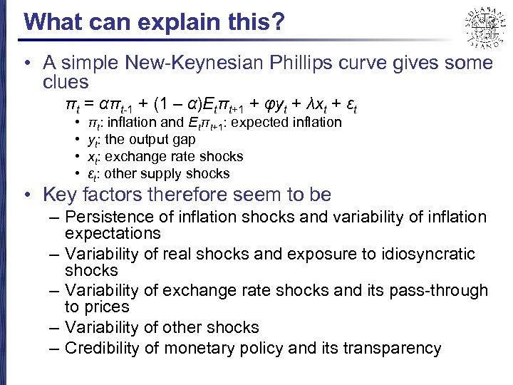 What can explain this? • A simple New-Keynesian Phillips curve gives some clues πt