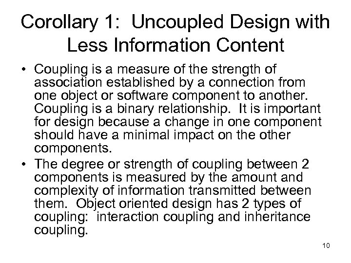 Corollary 1: Uncoupled Design with Less Information Content • Coupling is a measure of
