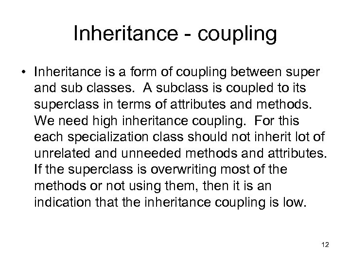 Inheritance - coupling • Inheritance is a form of coupling between super and sub