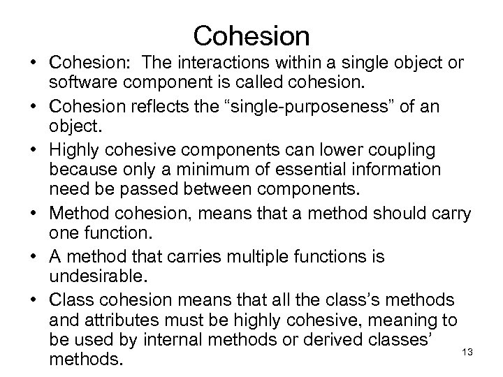 Cohesion • Cohesion: The interactions within a single object or software component is called