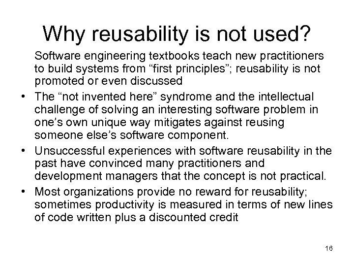Why reusability is not used? Software engineering textbooks teach new practitioners to build systems