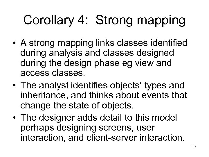 Corollary 4: Strong mapping • A strong mapping links classes identified during analysis and