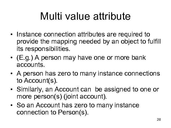 Multi value attribute • Instance connection attributes are required to provide the mapping needed