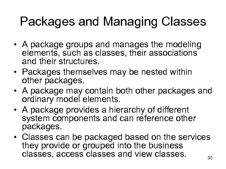 Packages and Managing Classes • A package groups and manages the modeling elements, such
