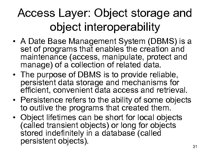 Access Layer: Object storage and object interoperability • A Date Base Management System (DBMS)