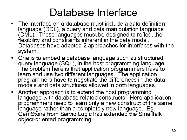 Database Interface • The interface on a database must include a data definition language
