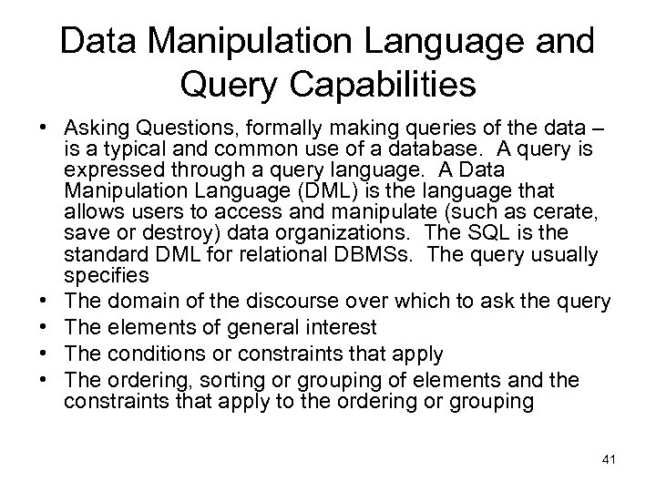 Data Manipulation Language and Query Capabilities • Asking Questions, formally making queries of the
