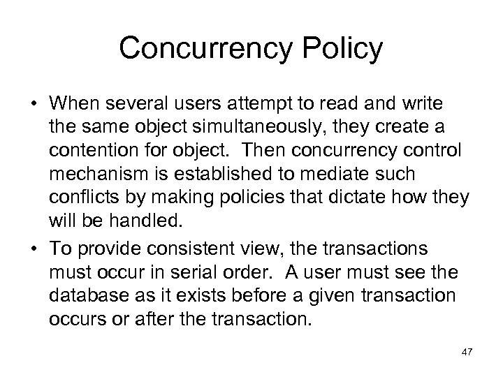 Concurrency Policy • When several users attempt to read and write the same object