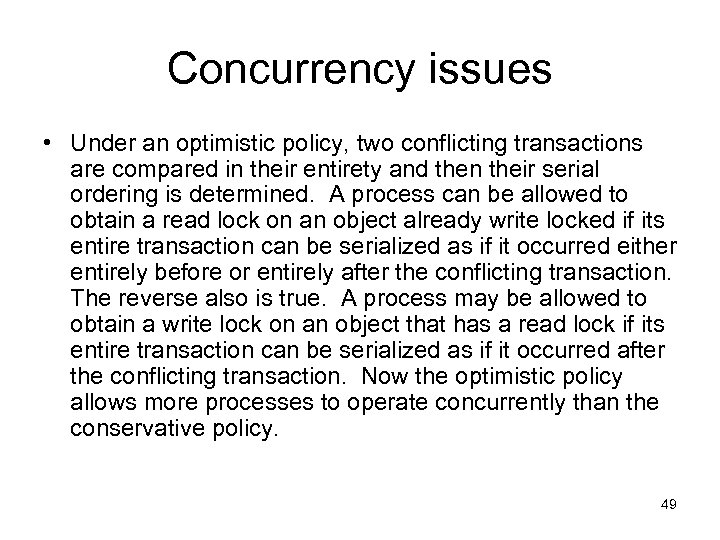 Concurrency issues • Under an optimistic policy, two conflicting transactions are compared in their