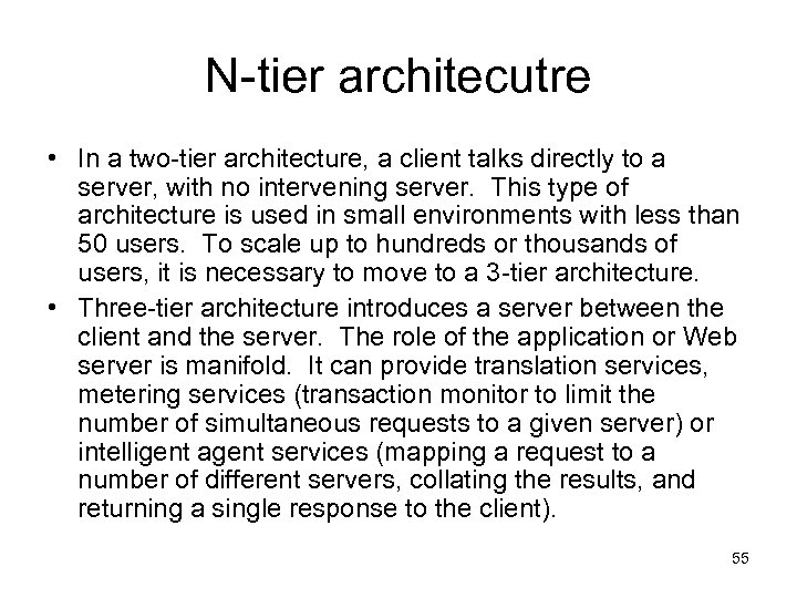 N-tier architecutre • In a two-tier architecture, a client talks directly to a server,