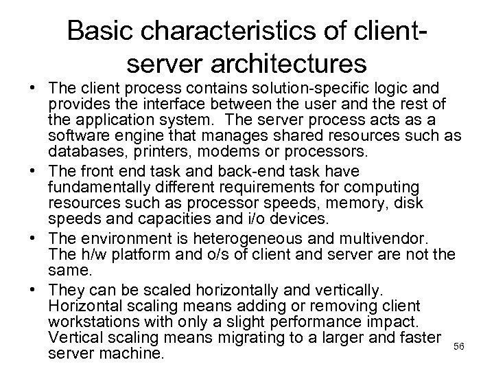 Basic characteristics of clientserver architectures • The client process contains solution-specific logic and provides