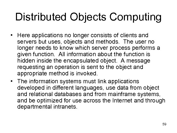 Distributed Objects Computing • Here applications no longer consists of clients and servers but