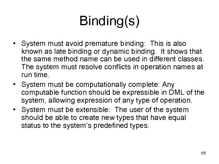 Binding(s) • System must avoid premature binding: This is also known as late binding