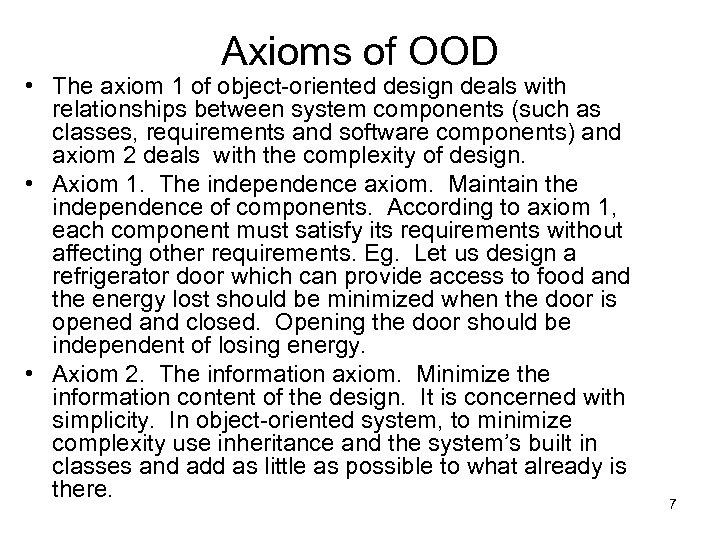 Axioms of OOD • The axiom 1 of object-oriented design deals with relationships between
