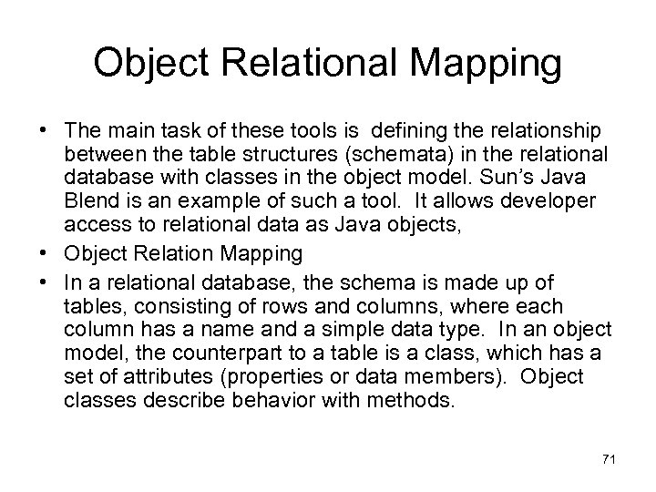 Object Relational Mapping • The main task of these tools is defining the relationship