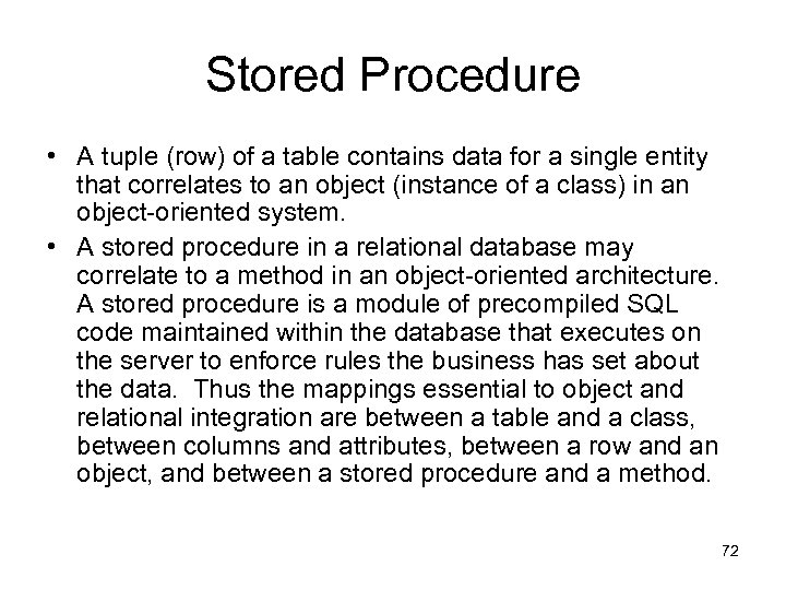 Stored Procedure • A tuple (row) of a table contains data for a single
