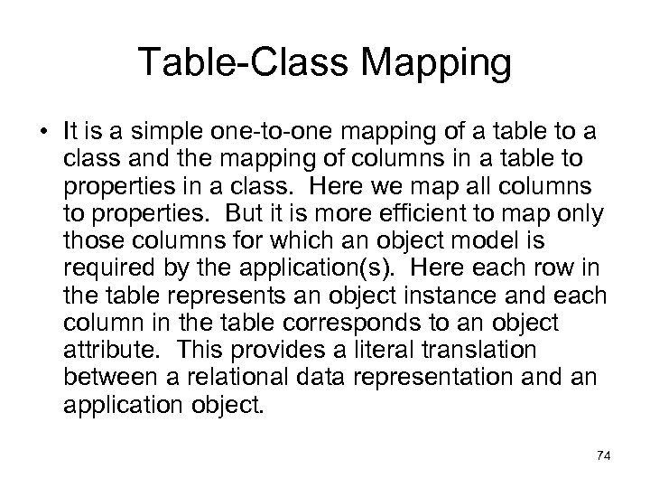 Table-Class Mapping • It is a simple one-to-one mapping of a table to a