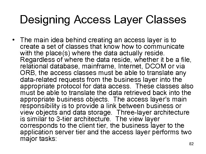 Designing Access Layer Classes • The main idea behind creating an access layer is