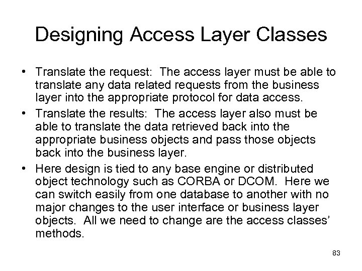 Designing Access Layer Classes • Translate the request: The access layer must be able