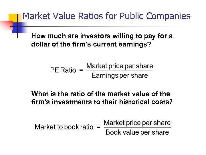 Market Value Ratios for Public Companies How much are investors willing to pay for