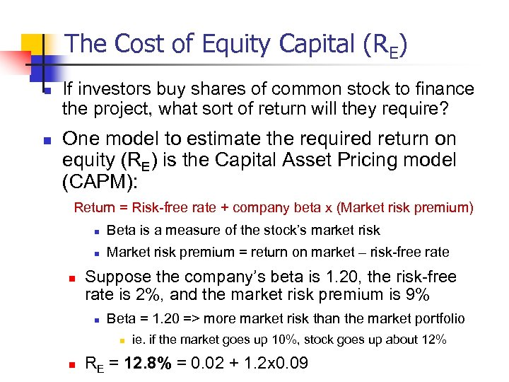 The Cost of Equity Capital (RE) n n If investors buy shares of common
