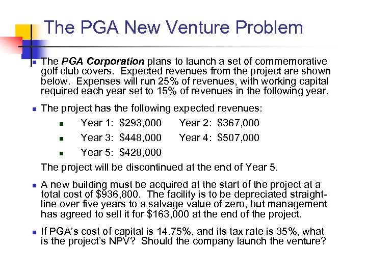The PGA New Venture Problem n n The PGA Corporation plans to launch a