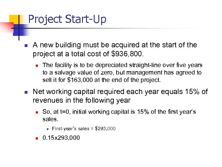 Project Start-Up n A new building must be acquired at the start of the