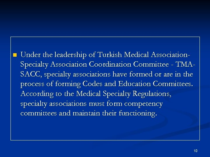 n Under the leadership of Turkish Medical Association. Specialty Association Coordination Committee - TMASACC,