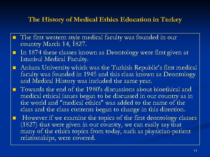 The History of Medical Ethics Education in Turkey n n n The first western