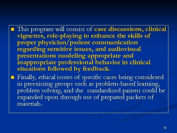 n n This program will consist of case discussions, clinical vignettes, role-playing to enhance