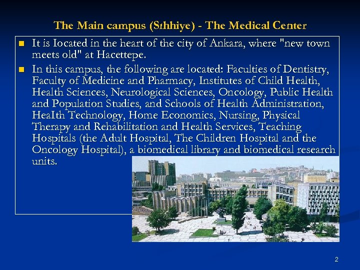 n n The Main campus (Sıhhiye) - The Medical Center It is Iocated in