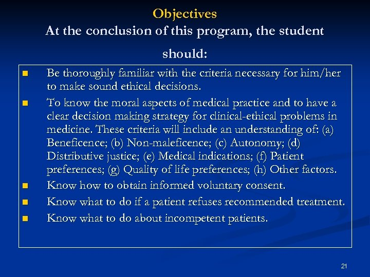 Objectives At the conclusion of this program, the student should: n n n Be