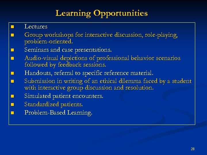 Learning Opportunities n n n n n Lectures Group workshops for interactive discussion, role-playing,