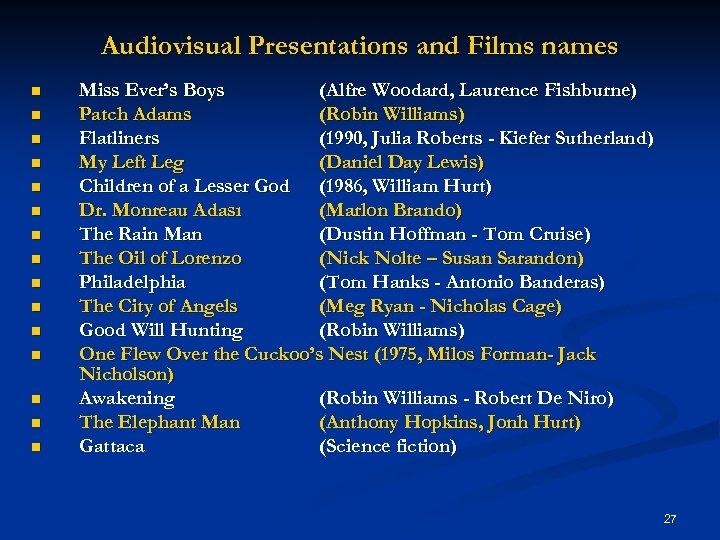 Audiovisual Presentations and Films names n n n n Miss Ever's Boys (Alfre Woodard,