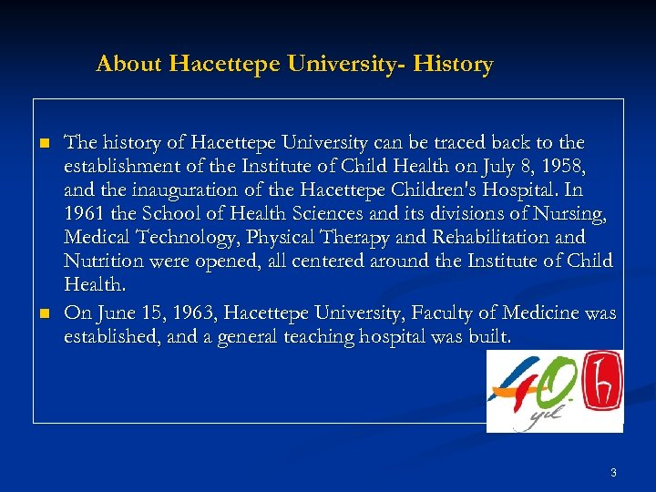 About Hacettepe University- History n n The history of Hacettepe University can be traced