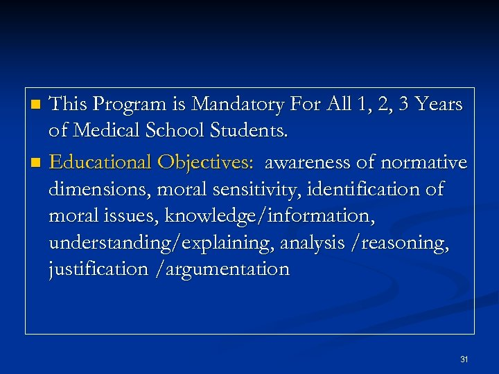 This Program is Mandatory For All 1, 2, 3 Years of Medical School Students.