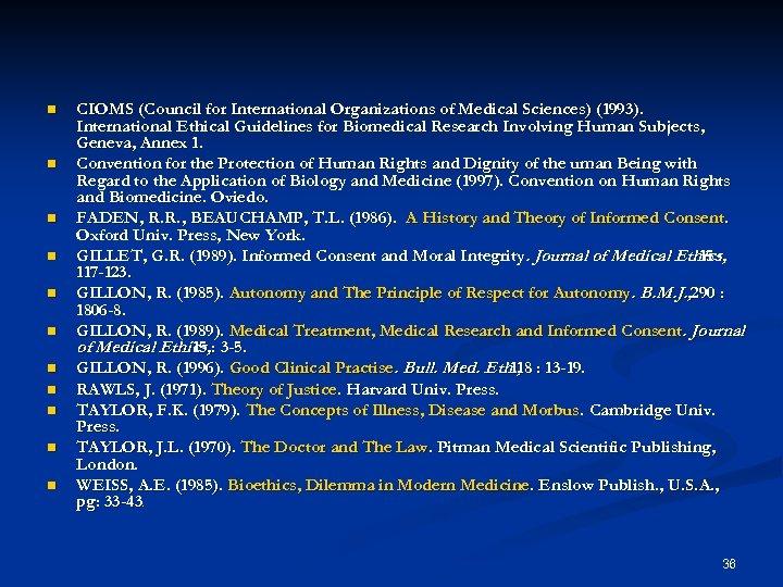 n n n CIOMS (Council for International Organizations of Medical Sciences) (1993). International Ethical