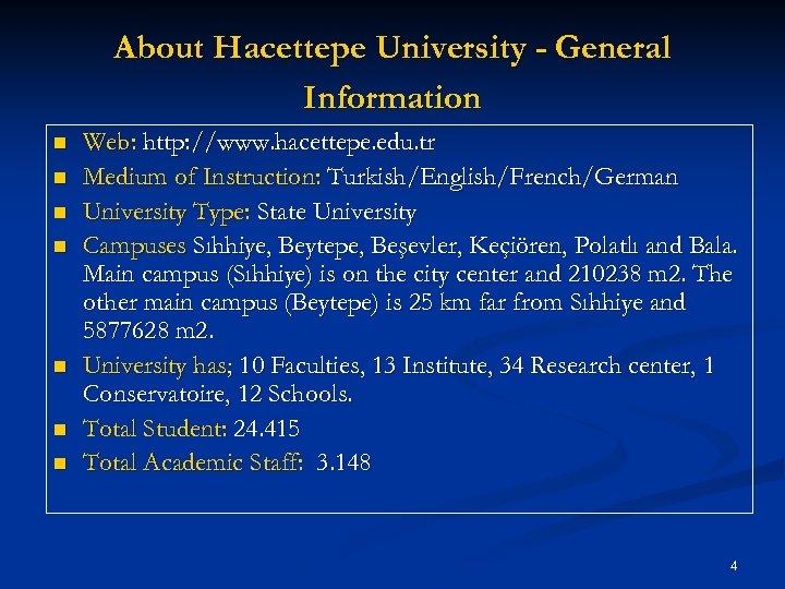About Hacettepe University - General Information n n n Web: http: //www. hacettepe. edu.