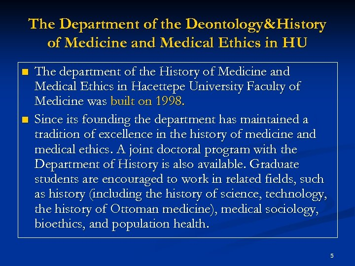 The Department of the Deontology&History of Medicine and Medical Ethics in HU n n
