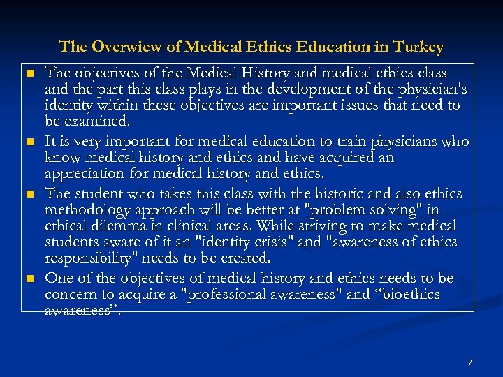 The Overwiew of Medical Ethics Education in Turkey n n The objectives of the