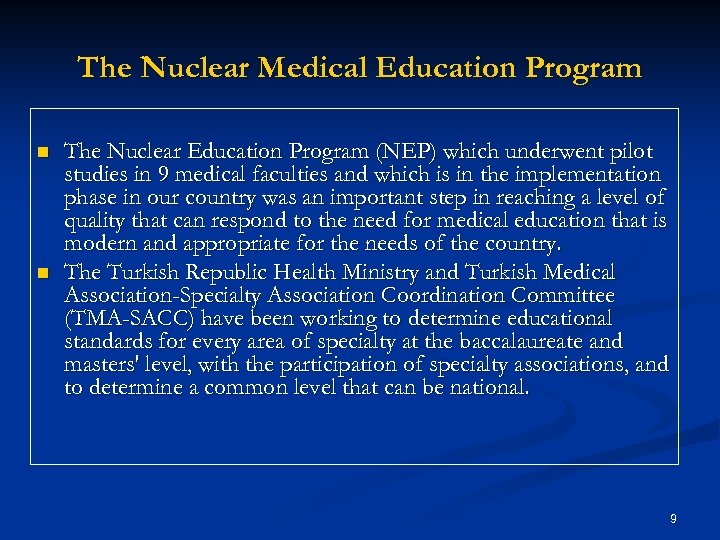 The Nuclear Medical Education Program n n The Nuclear Education Program (NEP) which underwent