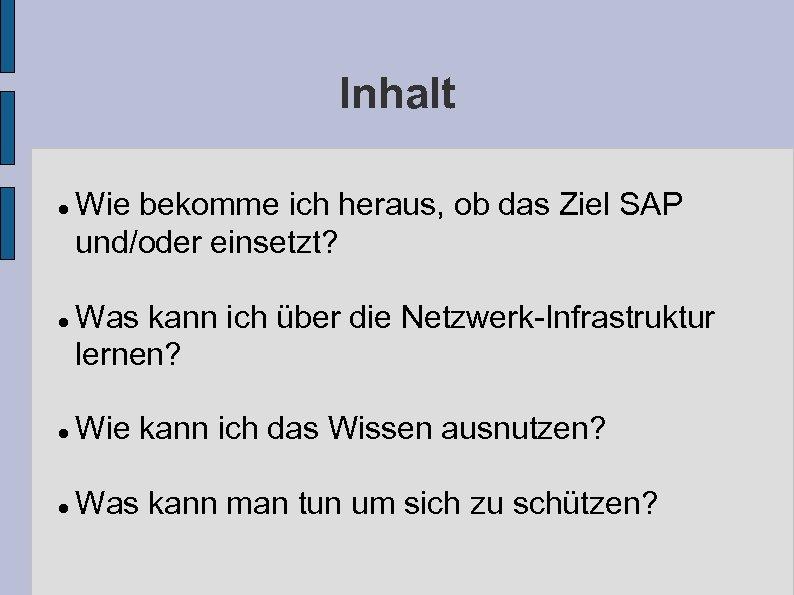 Inhalt Wie bekomme ich heraus, ob das Ziel SAP und/oder einsetzt? Was kann ich