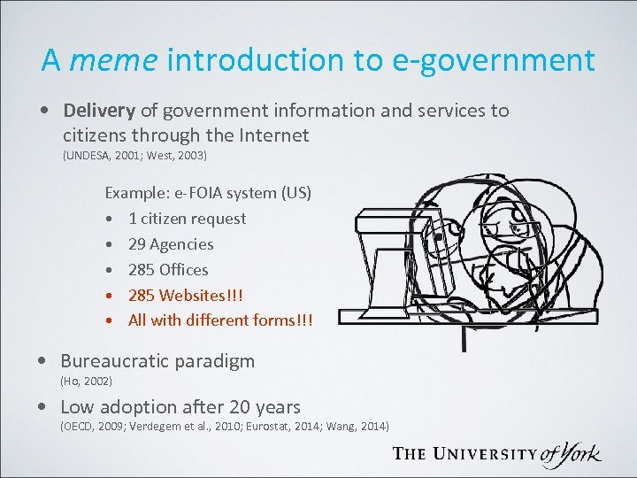A meme introduction to e-government • Delivery of government information and services to citizens