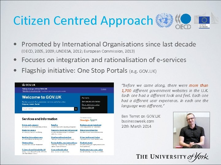 Citizen Centred Approach • Promoted by International Organisations since last decade (OECD, 2005, 2009;