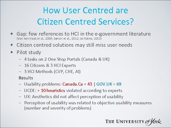 How User Centred are Citizen Centred Services? • Gap: few references to HCI in