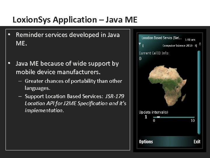 Loxion. Sys Application – Java ME • Reminder services developed in Java ME. •