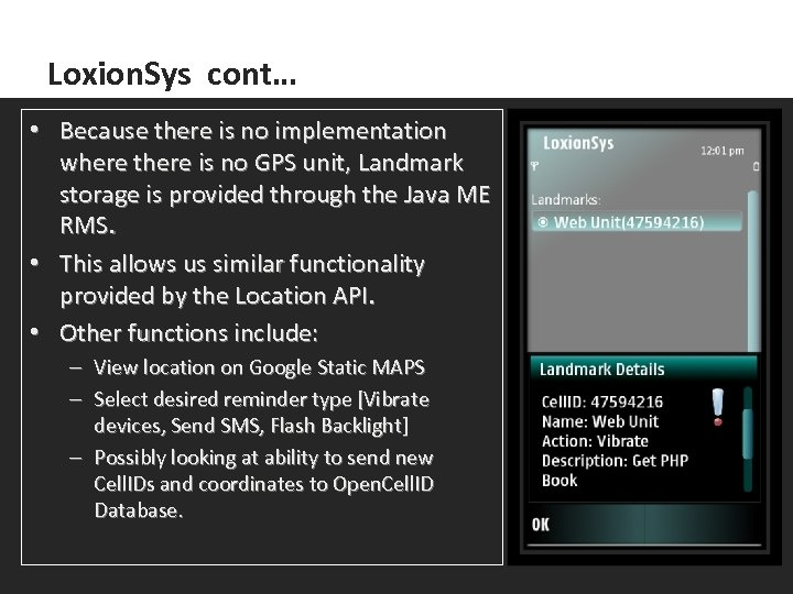Loxion. Sys cont… • Because there is no implementation where there is no GPS
