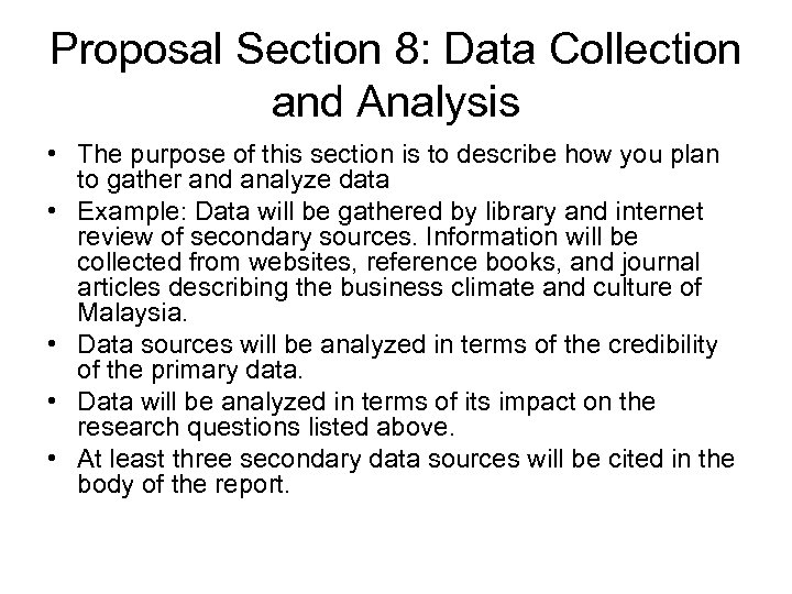 Proposal Section 8: Data Collection and Analysis • The purpose of this section is