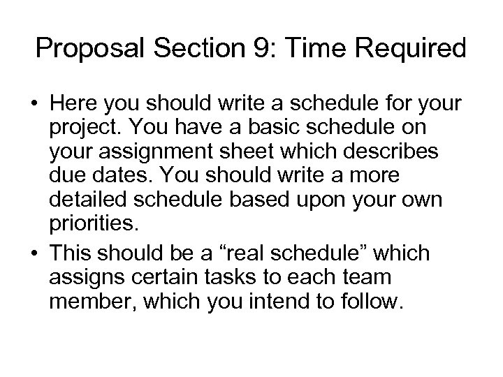 Proposal Section 9: Time Required • Here you should write a schedule for your